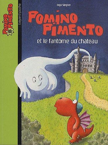 9782747026727: Pomino Pimento, Tome 10 : Et le fantôme du château