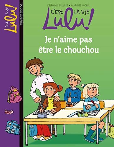 9782747027533: C'est la vie Lulu !, Tome 17 : Je n'aime pas être le chouchou
