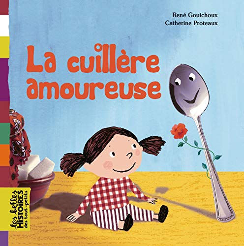 9782747028561: La cuillère amoureuse (French Edition)