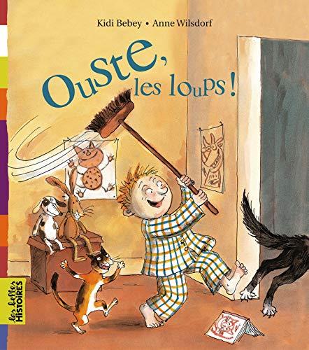 Ouste, les loups !: Bebey, Kidi, Wilsdorf,