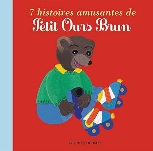 9782747029735: 7 histoires amusantes de Petit Ours Brun (French Edition)