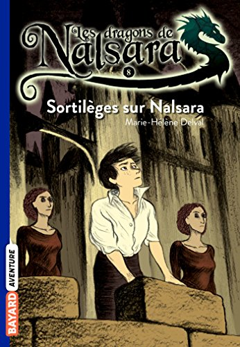 9782747030212: Les Dragons De Nalsara: Les Dragons De Nalsara 8/Sortilege Sur Nalsara (French Edition)