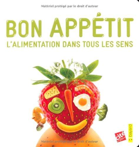 9782747030618: Bon appétit : L'alimentation dans tous les sens