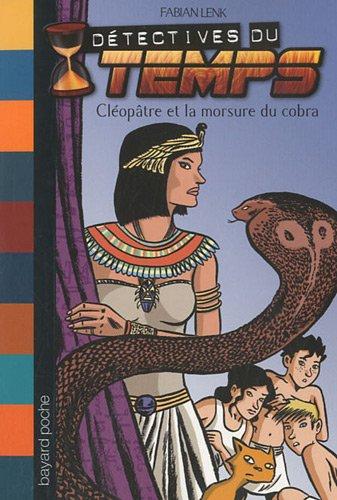 9782747032032: Détectives du temps, Tome 11 : Cléopâtre et la morsure du cobra