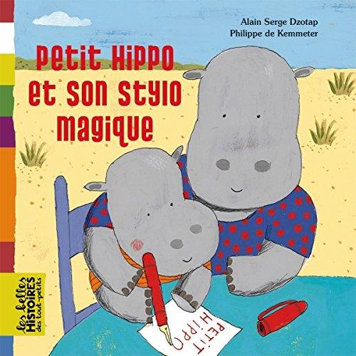 9782747032087: Petit Hippo et son stylo magique (French Edition)