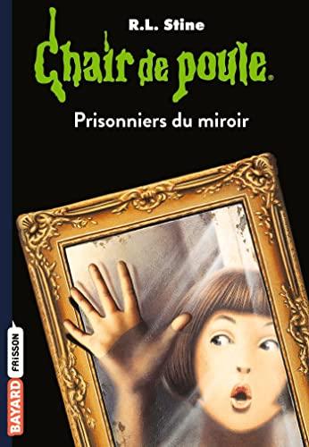9782747032957: Chair de poule , Tome 04: Prisonniers du miroir
