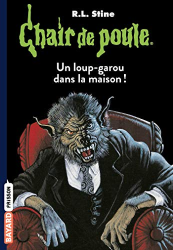 9782747033138: Un loup-garou dans la maison ! (French Edition)