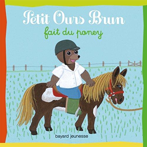 9782747033329: Petit Ours Brun fait du poney