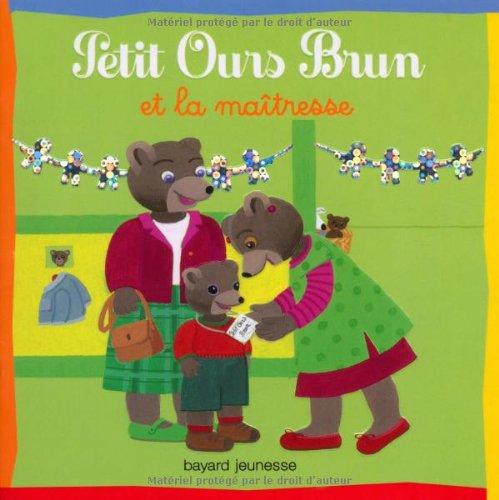 9782747033459: Petit Ours Brun et la maîtresse