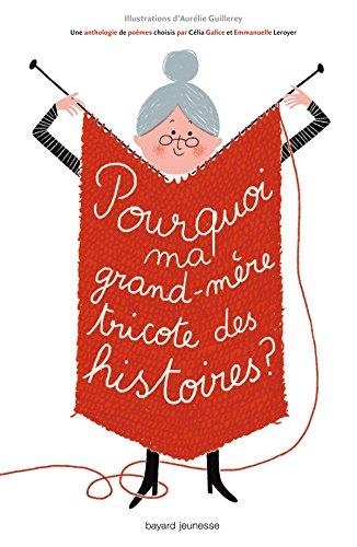 pourquoi ma grand-m?re tricote des histoires ?: Galice, C?lia, Leroyer, Emmanuelle