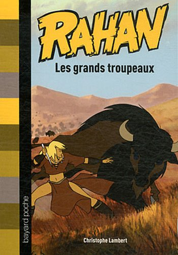 RAHAN : LES GRAND TROUPEAUX: Christophe Lambert