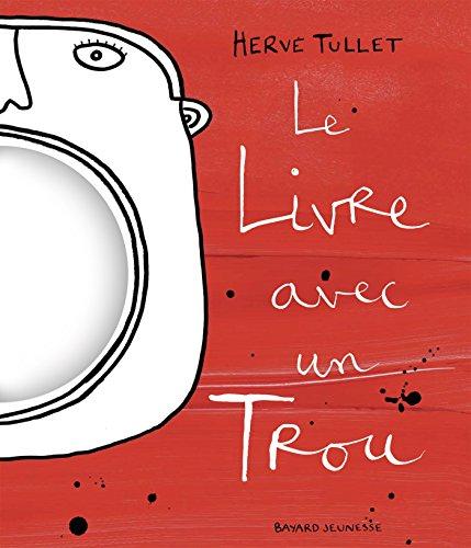 Le livre avec un trou (Hervé Tullet) - Tullet, Hervé