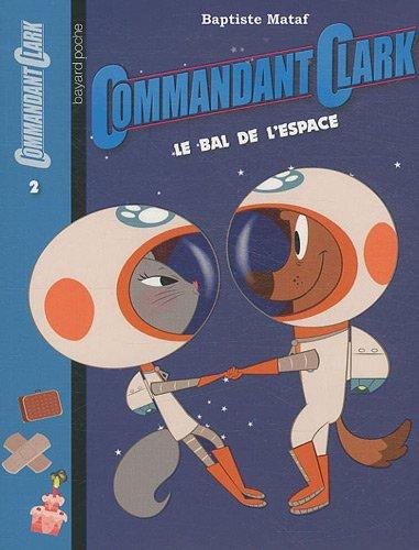 9782747036276: Commandant Clark, Tome 2 : Le bal de l'espace