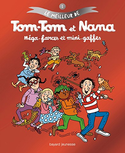 9782747036757: Le meilleur de Tom-Tom et Nana, Tome 1 (French Edition)