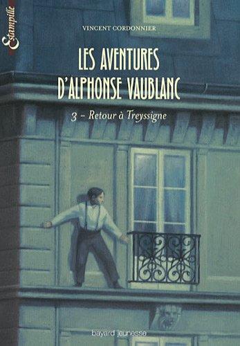 9782747036795: Les aventures d'Alphonse Vaublanc, Tome 3 : Retour � Treyssigne