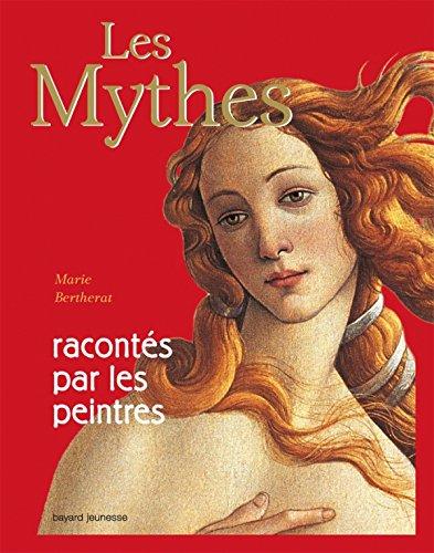 9782747037525: Les Mythes Racont�s Par Les Peintres