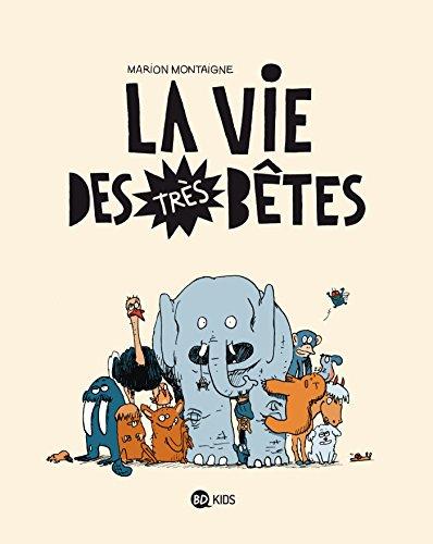 9782747037617: Vie Des Tres Betes (La) - T1 - (2011)