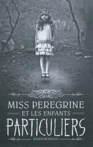 9782747037914: MISS PEREGRINE ET LES ENFANTS PARTICULIERS: 1