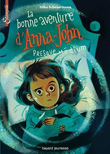 La Bonne Aventure D'anna-John Presque Médium: Silke Scheuermann