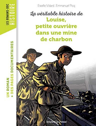 9782747038416: La véritable histoire de Louise, petite ouvrière dans une mine de charbon