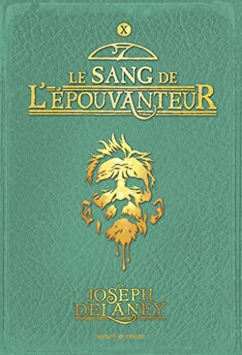 ÉPOUVANTEUR (L') T.10 : LE SANG DE L'ÉPOUVANTEUR: DELANEY JOSEPH