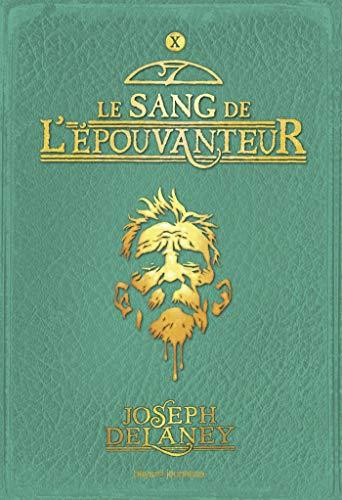 9782747038577: Le Sang De L'epouvanteur 10 (French Edition)
