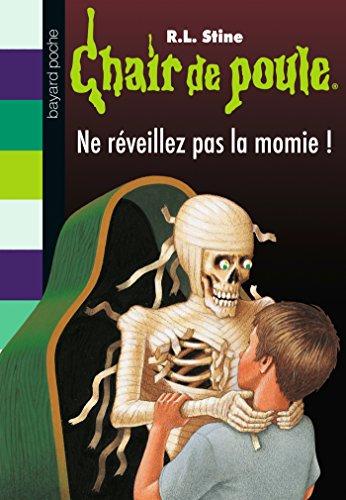 9782747039017: Chair de poule , Tome 59: Ne réveillez pas la momie