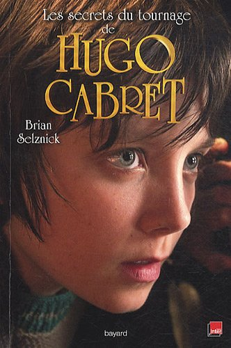 9782747039635: l'invention de Hugo Cabret ; le livre du film
