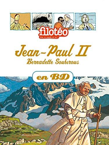 9782747040150: Les Chercheurs de Dieu, Tome 5 : Jean Paul II : Bernadette Soubirous