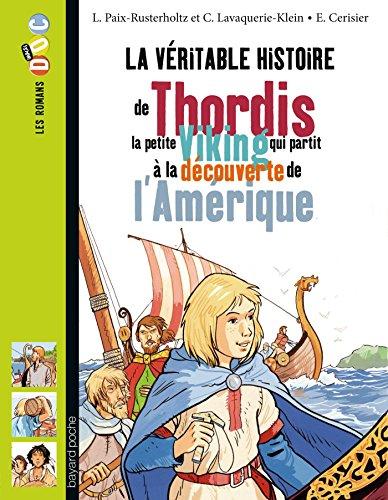 9782747044103: Thordis La Petite Viking Qui Partit a La Decouverte De L'Amerique (French Edition)