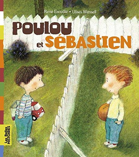 9782747044196: Poulou et Sébastien (Les Belles Histoires)