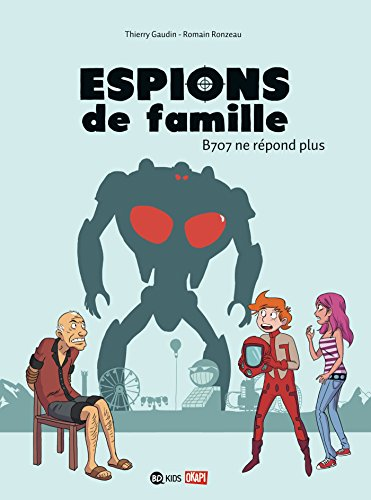 ESPIONS DE FAMILLE T.02: GAUDIN THIERRY