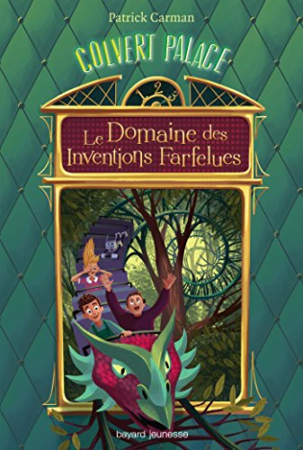 9782747044752: Colvert Palace, Tome 3 : Le Domaine des inventions farfelues