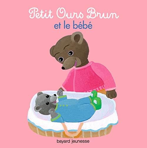 9782747046428: Petit Ours Brun: Petit Ours Brun ET Le Bebe (French Edition)