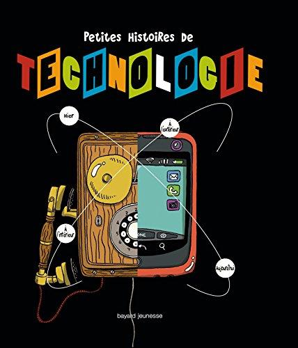9782747046756: Petites histoires de technologie
