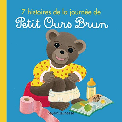 9782747047197: PETIT OURS BRUN 7 HISTOIRES DE LA JOURNEE