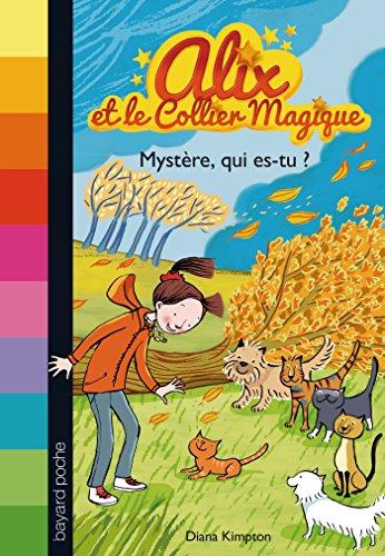 9782747047661: Alix et le collier magique, Tome 3 : Myst�re, qui es-tu ?