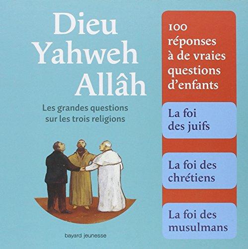 9782747048651: Dieu, Yahweh, All�h : Les grandes questions sur les trois religions