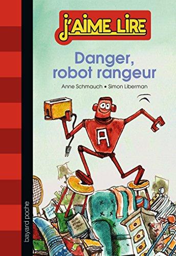 DANGER, ROBOT RANGEUR: SCHMAUCH ANNE