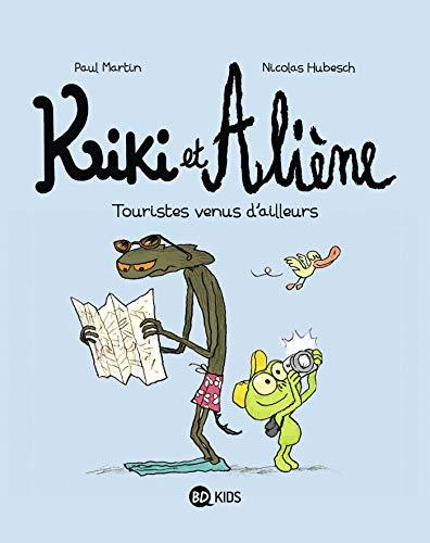 9782747049603: KIKI ET ALIENE T01 TOURISTES VENUS D'AILLEURS
