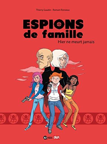ESPIONS DE FAMILLE T.03 : HIER NE MEURT JAMAIS: GAUDIN THIERRY