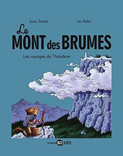9782747050371: LE MONT DES BRUMES LES VOYAGES DE THEODORE