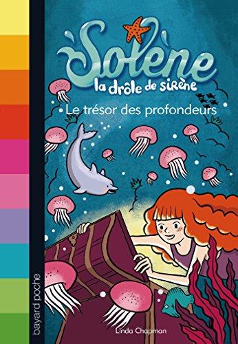 SOLÈNE LA DRÔLE DE SIRÈNE T.05 : LE TRÉSOR DES PROFONDEURS: CHAPMAN ...