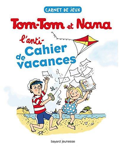 ANTI-CAHIER DE VACANCES TOM-TOM ET NANA (L'): MARTIN PAUL