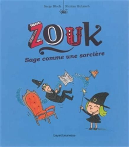 ZOUK T.09 : SAGE COMME UNE SORCIÈRE: BLOCH SERGE