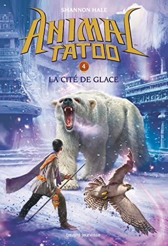9782747051194: Animal Tatoo T04 La cité de glace