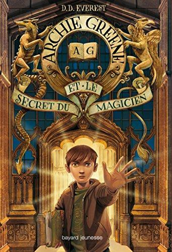 9782747051262: Archie Greene et le secret du magicien, Tome 1 :