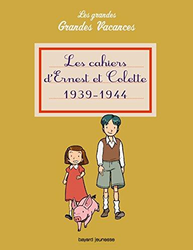 9782747051392: Les cahiers d'Ernest et Colette 1939-1945 : Les grandes Grandes Vacances