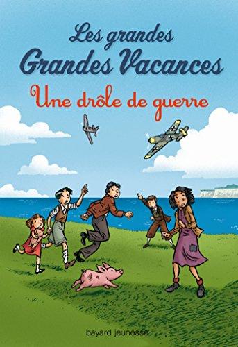 GRANDES GRANDES VACANCES (LES) T.01 : UNE DRÔLE DE GUERRE: LEYDIER MICHEL