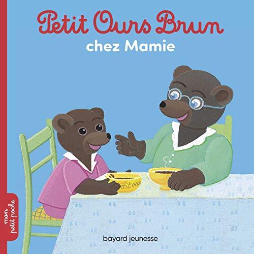 PETIT OURS BRUN CHEZ SA MAMIE N.É.: AUBINAIS MARIE